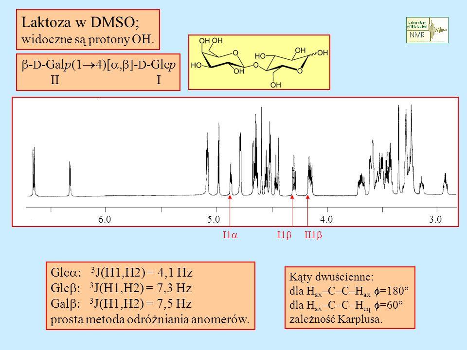 Laktoza w DMSO; widoczne są protony OH. b-D-Galp(14)[a,b]-D-Glcp II I